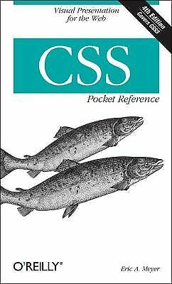 CSS Pocket Reference, Meyer, Eric A., Excellent Book