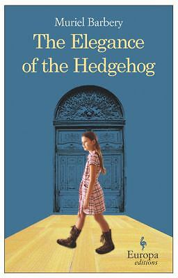 The Elegance of the Hedgehog, Barbery, Muriel, Excellent Book