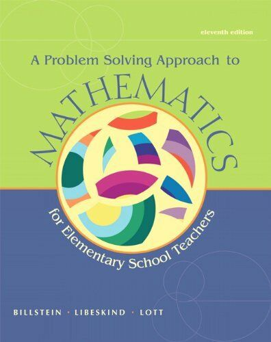 A Problem Solving Approach to Mathematics for Elementary School Teachers (11th