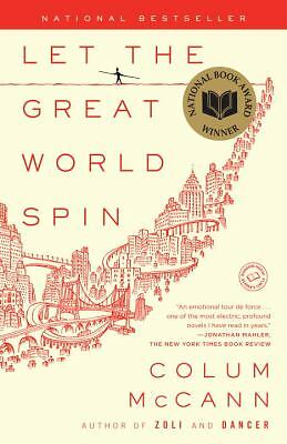 Let the Great World Spin: A Novel, McCann, Colum, Excellent Book