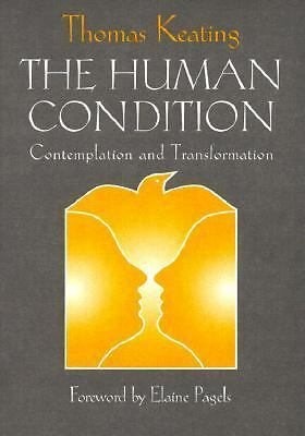 The Human Condition: Contemplation and Transformation (Wit Lectures-Harvard Divi