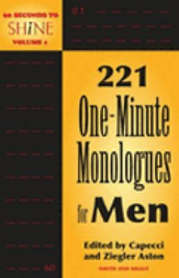 60 Seconds To Shine Volume I: 221 One-Minute Monologues for Men,