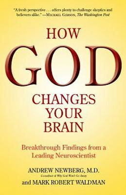 How God Changes Your Brain: Breakthrough Findings from a Leading Neuroscientist,