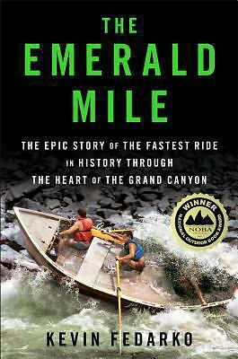The Emerald Mile: The Epic Story of the Fastest Ride in History Through the Hear