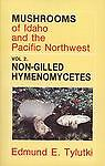 Mushrooms of Idaho and the Pacific Northwest: Vol. 2 Non-Gilled Hymenomycetes (