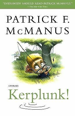 Kerplunk!: Stories by Patrick F. McManus