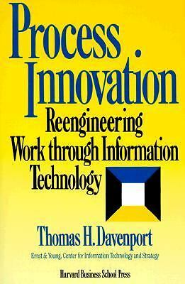Process Innovation : Reengineering Work Through Information Technology by...