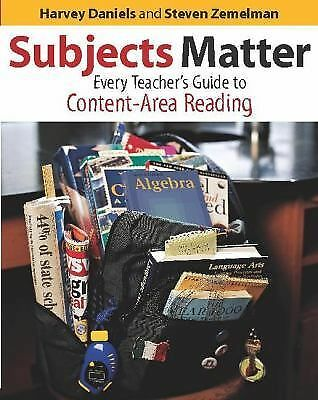 Subjects Matter: Every Teacher's Guide to Content - Area Reading, Zemelman, Stev