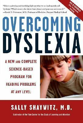Overcoming Dyslexia: A New and Complete Science-Based Program for Reading Proble