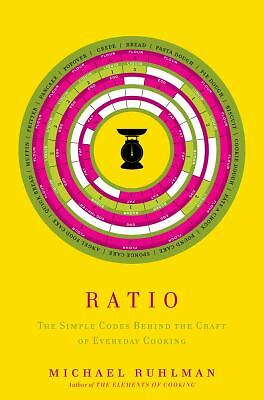 Ratio: The Simple Codes Behind the Craft of Everyday Cooking, Michael Ruhlman, G