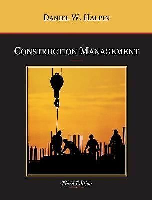 Construction Management by Daniel W. Halpin