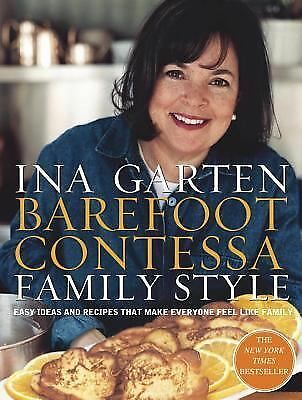 Barefoot Contessa Family Style: Easy Ideas and Recipes That Make Everyone Feel