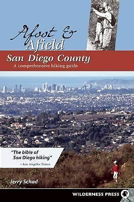 Afoot & Afield San Diego County: A Comprehensive Hiking Guide (Afoot and Afield)