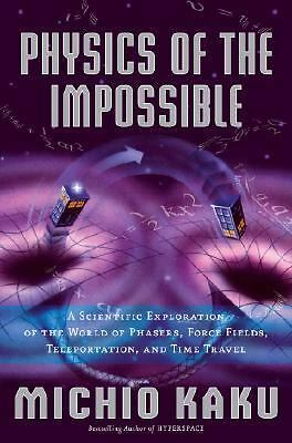 Physics of the Impossible: A Scientific Exploration into the World of Phasers, F