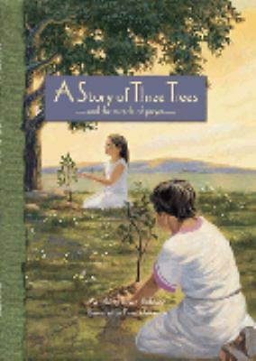 A Story of Three Trees *and the miracle of prayer* HB BOOK
