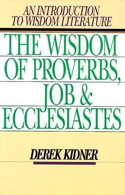 The Wisdom of Proverbs, Job & Ecclesiastes, Kidner, Derek, Good Book
