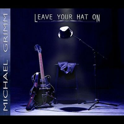 Leave Your Hat On, Michael Grimm,