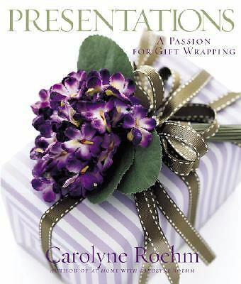 Presentations: A Passion for Gift Wrapping, Roehm, Carolyne, Very Good Book