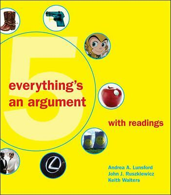 Everything's an Argument with Readings, Walters, Keith, Ruszkiewicz, John J., Lu
