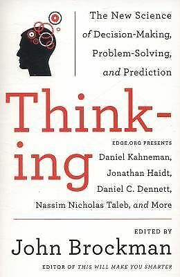 Thinking: The New Science of Decision-Making, Problem-Solving, and Prediction, B