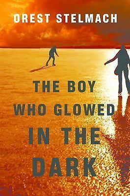 The Boy Who Glowed in the Dark (The Nadia Tesla Series), Stelmach, Orest, Books