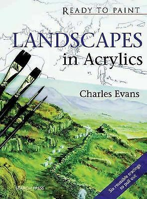 Landscapes in Acrylics (Ready to Paint) by Evans, Charles