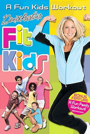 Denise Austin's Fit Kids by Denise Austin