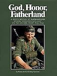 """GOD, HONOR, FATHERLAND: A Photo History of Panzergrenadier  Division """"Grossdeut"""