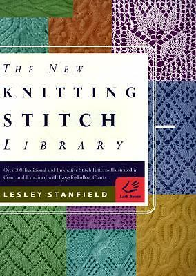 The New Knitting Stitch Library: Over 300 Traditional and Innovative Stitch Pat
