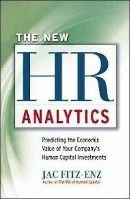 The New HR Analytics: Predicting the Economic Value of Your Company's Human Capi