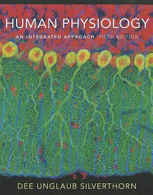 Human Physiology: An Integrated Approach (5th Edition), Silverthorn, Dee Unglaub