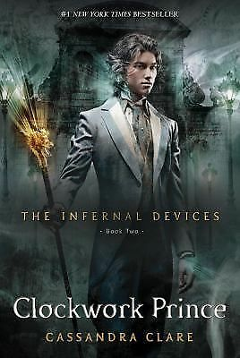 Clockwork Prince (The Infernal Devices, Book 2) by Clare, Cassandra