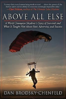Above All Else: A World Champion Skydiver's Story of Survival and What It Taught