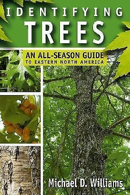 Identifying Trees: An All-Season Guide to Eastern North America, Williams, Micha