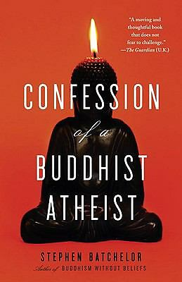 Confession of a Buddhist Atheist, Batchelor, Stephen, Good Book