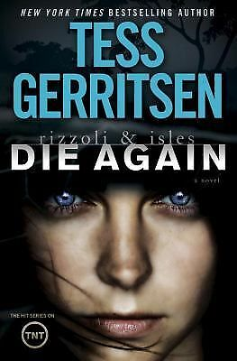 Die Again: A Rizzoli & Isles Novel, Gerritsen, Tess, Good Book