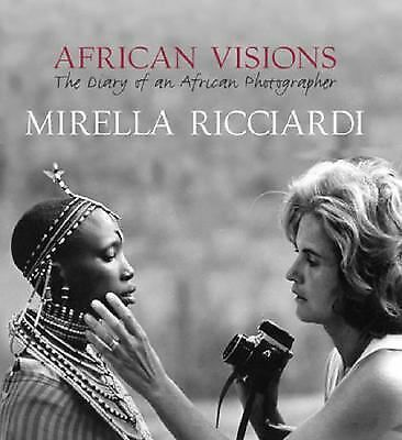 African Visions: The Diary of an African Photographer, Ricciardi, Mirella