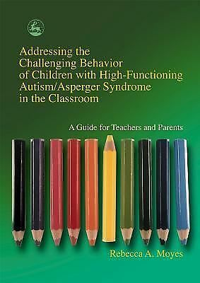 Addressing the Challenging Behavior of Children With High-Functioning Autism/As