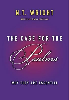 The Case for the Psalms: Why They Are Essential, Wright, N. T., Very Good Book