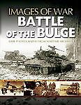 BATTLE OF THE BULGE (Images of War), Rawson, Andrew, Books