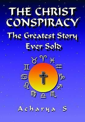 The Christ Conspiracy: The Greatest Story Ever Sold, Acharya S, Acharya S, Books