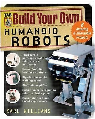 Build Your Own Humanoid Robots : 6 Amazing and Affordable Projects (TAB Robotics
