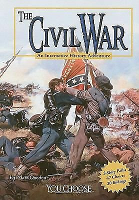 You Choose History Ser.: The Civil War : An Interactive History Adventure by...