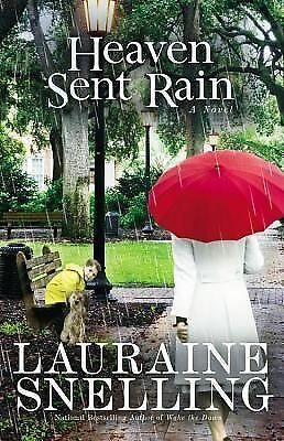 Heaven Sent Rain: A Novel, Snelling, Lauraine, Very Good Book