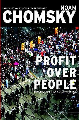 Profit Over People: Neoliberalism & Global Order by Chomsky, Noam, Robert W. Mc