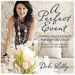 A Perfect Event: A Perfect Event: Inspired, Easy Elegance for Every Occasiongroc