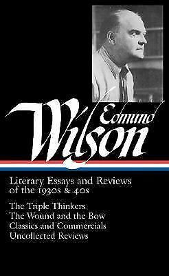 Edmund Wilson: Literary Essays and Reviews of the 1930s & 40s: The Triple Thinke