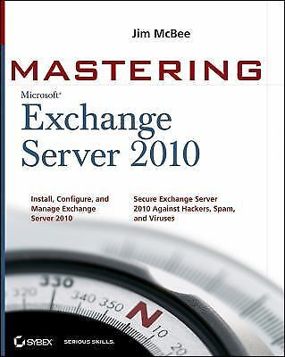 Mastering Microsoft Exchange Server 2010, Elfassy, David, McBee, Jim, Books