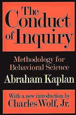 The Conduct of Inquiry: Methodology for Behavioral Science, Kaplan, Abraham, Acc