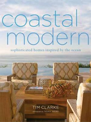 Coastal Modern: Sophisticated Homes Inspired by the Ocean, Townsend, Jake, Clark